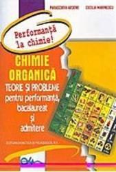 Chimie Organica. Teorie Si Probleme Pentru Performanta Bac Si Admitere  Paraschiva Arsene Cecilia Marinescu