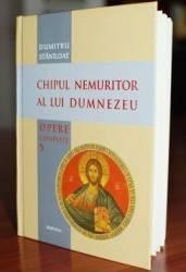 Chipul nemuritor al lui Dumnezeu - Dumitru Staniloae Carti