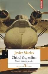 Chipul tau maine Venin si umbra si adio - Javier Marias