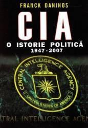 CIA o istorie politica 1948-2007 - Franck Daninos
