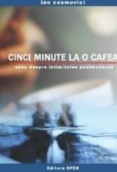 Cinci minute la o cafea - Ion Cosmovici