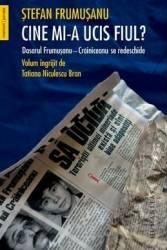 Cine mi-a ucis fiul - Stefan Frumusanu