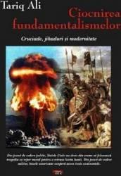 Ciocnirea fundamentalismelor - Cruciade Jihaduri si Modernitate - Tariq Ali