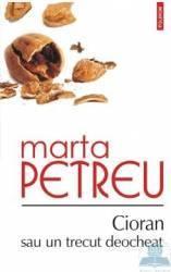 Cioran sau un trecut deocheat - Marta Petreu