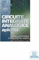 Circuite integrate analogice - Aplicatii - Adrian Sorin Mirea Florin Domnel Grafu