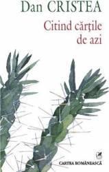 Citind cartile de azi - Dan Cristea