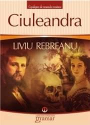 Ciuleandra Ed.2013 - Liviu Rebreanu