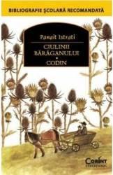Ciulinii Baraganului. Codin - Panait Istrati