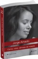 Cizme roba camasa de noapte - Jorge Amado