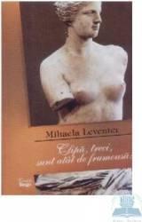 Clipa treci sunt atat de frumoasa - Mihaela Leventer