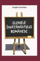 Clonele invatamantului romanesc - Sergiu Ciocarlan title=Clonele invatamantului romanesc - Sergiu Ciocarlan