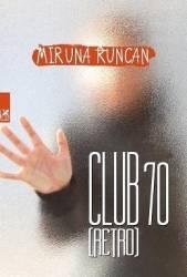 Club 70 retro - Miruna Runcan