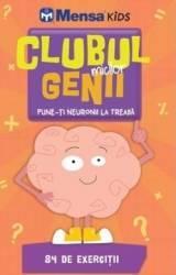 Clubul micilor genii. Pune-ti neuronii la treaba. Mensa Kids