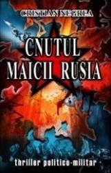 Cnutul Maicii Rusia- Cristian Negrea