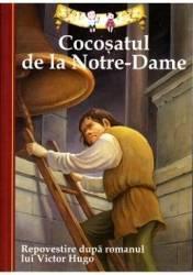 Cocosatul de la Notre-Dame. Repovestire dupa romanul lui Victor Hugo Carti