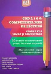 Cod 2109 Competenta mea de lectura. Clasa a 6-a Limba si comunicare - Mihaela Georgescu