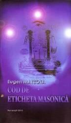 Cod de eticheta masonica - Eugen Matzota