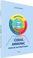 Codul Armonic - ghid de automotivare - Julien Bratu