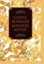 Codul bunelor maniere astazi Ed. de lux - Aurelia Marinescu