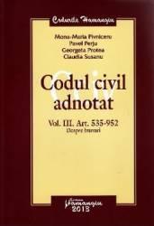 Codul civil adnotat Vol.III Art.535-952. Despre bunuri - Mona-Maria Pivniceru
