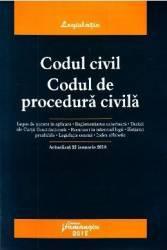 Codul Civil. Codul de procedura civila Act. 22 Ianuarie 2018