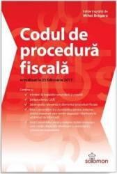 Codul de procedura fiscala Act. 25 februarie 2017 - Mihai Bragaru