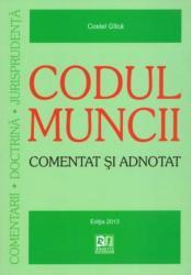 Codul Muncii. Comentat si adnotat - Gilca Costel