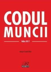 Codul muncii Ed.2017 - Costel Gilca Carti