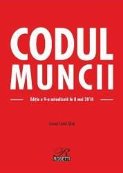 Codul Muncii ed.9 act. 8 Mai 2018 - Costel Gilca