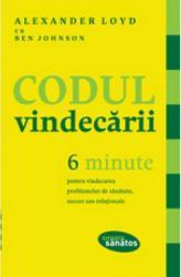 Codul vindecarii. 6 minute pentru vindecarea problemelor de sana