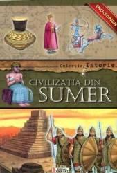 Colectia Istorie - Civilizatia din Sumer
