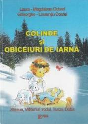 Colinde si obiceiuri de iarna - Laura-Magdalena Dobrei Gheorghe-Laurentiu Dobrei Carti