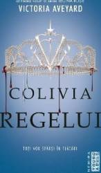 Colivia regelui - Victoria Aveyard