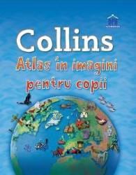 Collins - Atlas in imagini pentru copii Carti