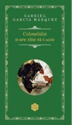Colonelului n-are cine sa-i scrie - Gabriel Garcia Marquez