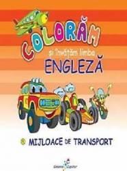 Coloram si invatam limba engleza Vol.5 Mijloace de transport