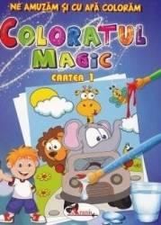 Coloratul magic cartea 1 - Ne amuzam si cu apa coloram Carti