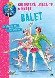 Coloreaza joaca-te si invata balet Carti