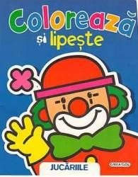 Coloreaza Si Lipeste - Jucariile
