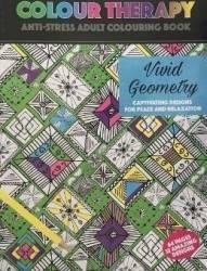 Colour Therapy Vivid Geometry - Carte de colorat pentru adulti