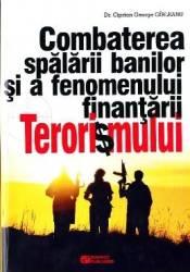 Combaterea spalarii banilor si a fenomenului finantarii terorismului - Ciprian George Girleanu