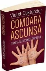 Comoara ascunsa o harta catre sinele copilului - Violet Oaklander