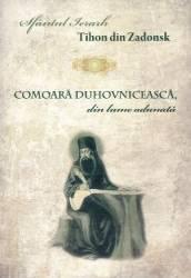 Comoara duhovniceasca din lume adunata - Sfantul Ierarh Tihon din Zadonsk