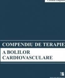 Compendiu de terapie a bolilor cardiovasculare - Sub redactia Carmen Ginghina Carti