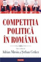 Competitia politica in Romania - Adrian Miroiu Serban Cerkez