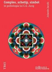 Complex Arhetip Simbol - In Psihologia Lui C.G. Jung - Jolande Jacobi
