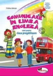 Comunicare in limba engleza caiet clasa pregatitoare - Cristina Johnson