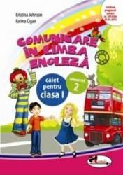 Comunicare in limba engleza clasa I caiet sem.2 - Cristina Johnson Corina Cigan