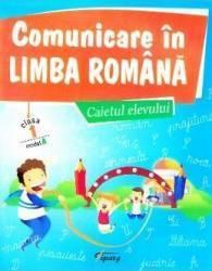 Comunicare in limba romana - Caietul elevului - cls 1 - Model A - Marinela Chiriac Sonica Dumitru