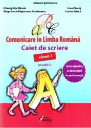 Comunicare in limba romana - Clasa 1 - Caiet de scriere model C - Mihaela Serbanescu